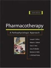Pharmacotherapy: Pharmacotherapy : A Pathophysiologic Approach by L. Michael...