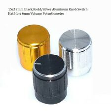15x17mm Black/Gold/Silver Aluminum Knob Switch Hat Hole 6mm Volume Potentiometer