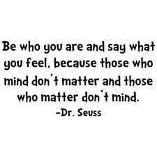 DR SEUSS BE WHO YOU ARE SAY WHAT YOU FEEL Quote Vinyl Wall Decal Decor Sticker