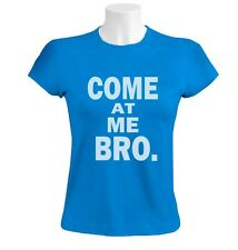 Come at Me Bro Women T-Shirt Jersey Shore Cool Story Funny Gag Style white