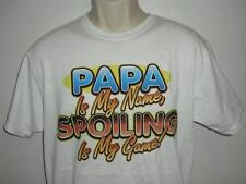 PAPA IS MY NAME SPOILING IS MY GAME White Tee Shirt SM To 5XL NWOTS