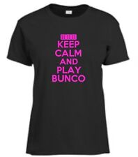 Keep Calm And Play Bunco Womens T-Shirt Funny Dice Game Ladies Tee