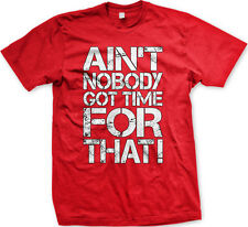Ain't Nobody Got Time For That! Funny Sweet Brown TV News Mens T-Shirt