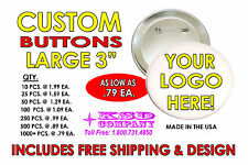 "CUSTOM 3"" PINBACK BUTTONS as LOW as .79ea Fast Friendly Service FREE SHIPPING"