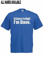 IM DAVE funny name present NEW Boy Girls Kids size T SHIRT TOP Age 1-15 Years