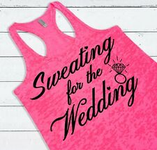 Sweating For The Wedding Racerback Burnout Tank Top Engagement Gift For Bride
