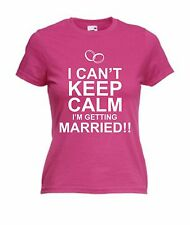 I Cant Keep Calm Im Getting Married! Funny Ladies Womens Wedding Brides T-Shirt