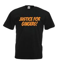 JUSTICE FOR GINGERS funny red head ginger hair joke tee NEW mens womens T SHIRT