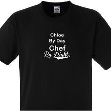 CHLOE BY DAY CHEF BY NIGHT T SHIRT PERSONALISED COOKS TEE