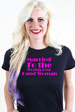MARRIED TO THE WORLDS BEST HAND WOMAN T SHIRT UNUSUAL VALENTINES GIFT