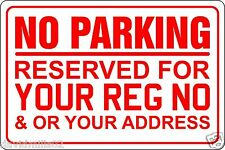 No Parking Reserved For Your Registration Number Sign