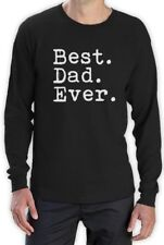 Best Dad Ever Fathers Day Great Gift Idea for Dads Long Sleeve T-Shirt