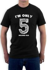 I'm Only 5 Decades Old - Funny 50th Birthday Gift Idea Novelty T-Shirt Unique