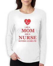 I Am A Mom And A Nurse - Nothing Scares Me Funny Gift Women Long Sleeve T-Shirt