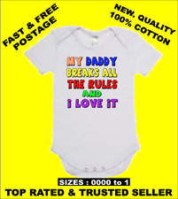 BABY Cotton Romper/One Piece/Onesie Daddy Breaks All The Rules & I Love It
