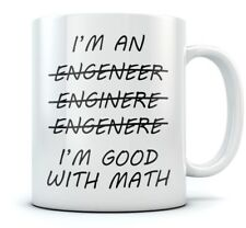 Funny Wrong I'm An Engineer Good with Math Coffee Mug - Sarcasm Tea Cup Mug Gift