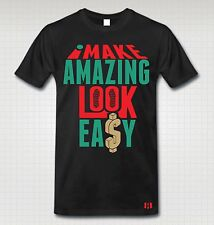 """I MAKE AMAZING LOOK EASY"" T-SHIRT to Match Foamposite PRO  ""G"""