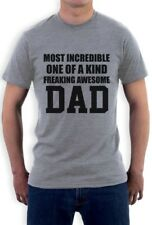 Most Incredible One Of A Kind Freakin Awesome Dad Father's T-Shirt Gift Idea