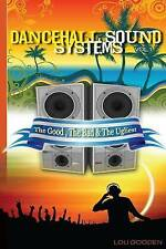 Dance-hall Sound Systems - Vol 1: The Good, The Bad and The Ugliest (Reggae Heri