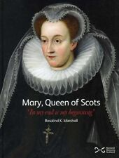Mary, Queen of Scots by Rosalind Marshall