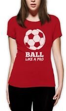 Soccer - Ball Like a Pro Gift for Soccer Lovers Women T-Shirt Cool