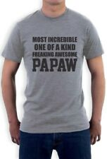 Most Incredible One Of A Kind Freaking Awesome PAPAW T-Shirt Gift Idea