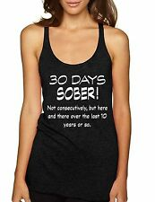 Women's Tank Top 30 Days Sober Drinking Shirt Funny Top