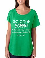Women's Dolman Shirt 30 Days Sober Drinking Shirt Funny Top