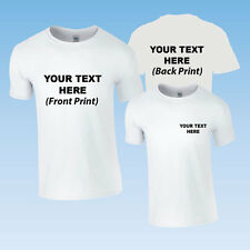 WHITE CUSTOM PRINTED PERSONALISED T-SHIRT + YOUR OWN TEXT OR SIMPLE GRAPHIC