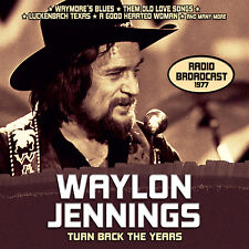 WAYLON JENNINGS New Sealed 2016 PREVIOUSLY UNRELEASED 1977 LIVE CONCERT CD