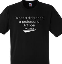 WHAT A DIFFERENCE A PROFESSIONAL ARTIFICER MAKES T SHIRT GIFT