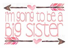 IRON ON TRANSFER OR STICKER - I'M GOING TO BE A BIG SISTER ARROW HEART MATERNITY