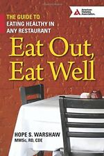 USED (GD) Eat Out, Eat Well: The Guide to Eating Healthy in Any Restaurant