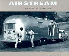 Airstream : The History of the Land Yacht by Bryan Burkhart and David Hunt
