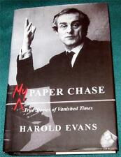 HAROLD EVANS, My Paper Chase: True Stories of Vanished Times, HB/DJ, 1ST ED.