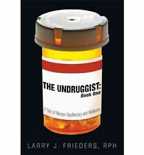 NEW The Undruggist : Book One: A Tale of Modern Apothecary and Wellness