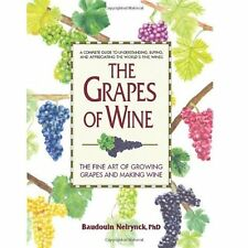 The Grapes of Wine: The Fine Art of Growing Grapes and Making Wine Neirynck, Bau