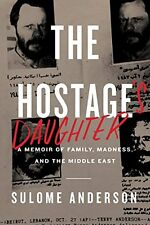 NEW The Hostage's Daughter: A Story of Family, Madness, and the Middle East