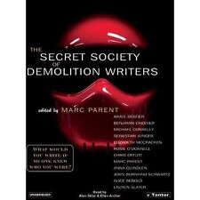 The Secret Society of Demolition Writers Aimee Bender/ Marc Parent/ Michael Conn