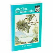 After You, Mr. Wainwright: In the … of Lakeland by W. R. Mitchell and Bob Swallo