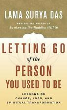 Letting Go of the Person You Used to Be : Lessons on Change, Loss, and...