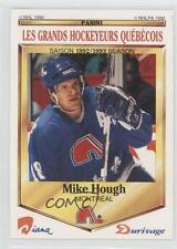 1992-93 Panini Diana/Durivage Les Grands Hockeyeurs Quebecois 25 Mike Hough Card