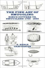 NEW The Fine Art of Smuggling: King's Cutters vs. Smugglers - 1700-1855