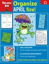 Organize April Now! : Grades 2-3 by The Mailbox Books Staff (2006, Book, Other)