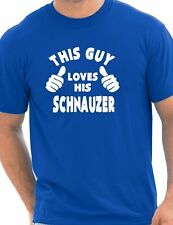 This Guy Loves His Schnauzer Dog Pet Mens Funny Gift T-Shirt Size S-XXL