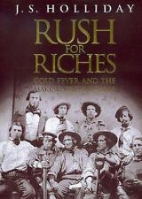 Rush for Riches - Gold Fever and the Making of California by J. S. Holliday