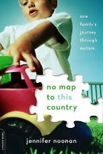 No Map to This Country: One Family's Journey through Autism By Jennifer Noonan