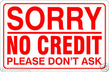 NO CREDIT Please Don't Ask 20cm x 30cm x 3mm Foamex Signboard