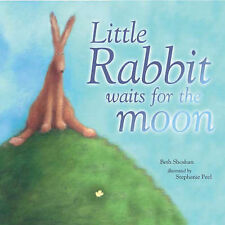 Little Rabbit Waits for the Moon by Beth Shoshan (Paperback, 2004)