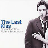 The Last Kiss by Various Artists (CD, Aug-2006, Lakeshore Records)